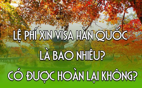 Chi phí xin visa Hàn Quốc bao nhiêu tiền