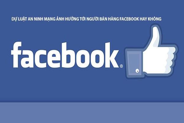 Ảnh hưởng của Luật an ninh mạng với bán hàng trên Facebook